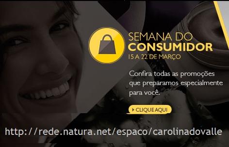 Promoções Rede Natura Carolina do Valle Semana do Consumidor 15 a 22 03 2015