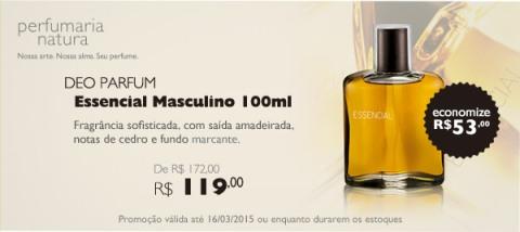 Promoções exclusivas do Rede Natura Espaço Carolina do Valle de 10 a 16/03/15 Natura Essencial Masculino