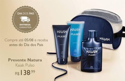 Promoções e Novidades da Rede Natura Espaço Carolina Do Valle (de 28 07 a 03 08) - Natura Presente Dia dos Pais Kaiak Pulso