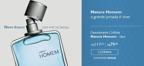 Promoções e Novidades da Rede Natura Espaço Carolina do Valle (de 18 a 2408) Natura Homem
