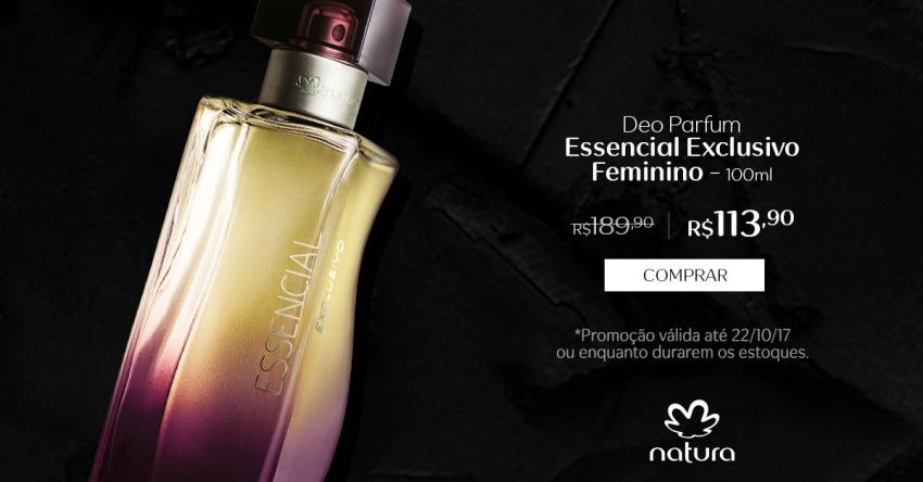 Essencial Exclusivo Feminino Promocao Natura Esquenta Black Friday de 16 a 22 out no Rede Natura Espaco Carolina do Valle